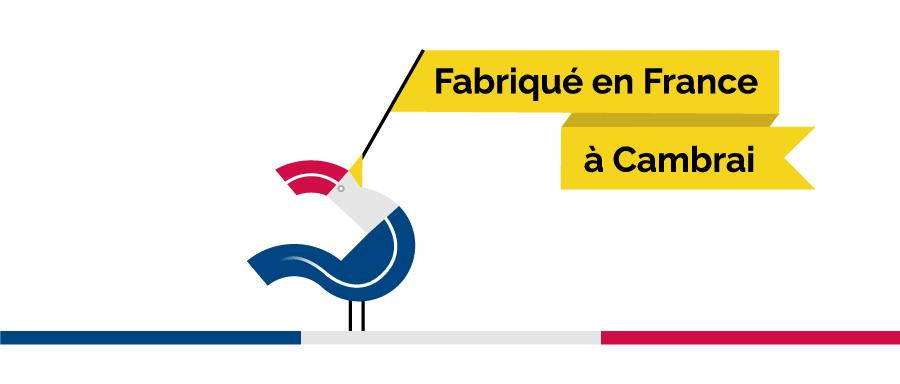 Fabrication française à cambrai